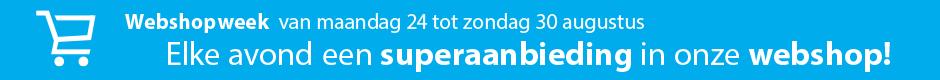 Webshopweek van 24 tot 30 augustus: elke avond een superaanbieding in onze webshop