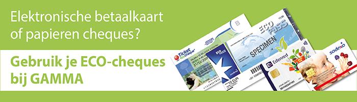 Gebruik je eco-cheques bij GAMMA: elektronisch of papier, wij aanvaarden beiden