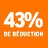 O_43% de réduction