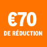 O_€70 de réduction