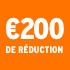 O_€200 de réduction
