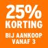 O_25% korting bij aankoop vanaf 3