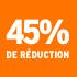 O_45% de réduction