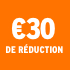 O_€30 de réduction