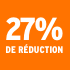 O_27% de réduction