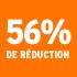 O_56% de réduction