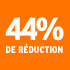 O_44% de réduction