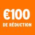 O_€100 de réduction